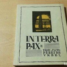 Libros de segunda mano: INTERRA PAX / FRAY JUSTO PEREZ DE URBEL / EDICIONES FAX / ALL32. Lote 294945603
