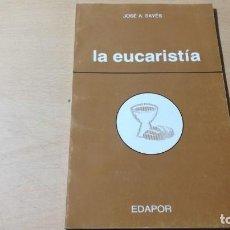 Libros de segunda mano: LA EUCARISTIA / JOSE A SAYES / EDAPOR / ALL32. Lote 294954333