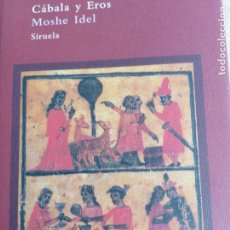 Libri di seconda mano: CÁBALA Y EROS MOSHE IDEL EDITORIAL SIRUELA. Lote 295428458