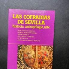 Libros de segunda mano: LAS COFRADIAS DE SEVILLA. HISTORIA, ANTROPOLOGIA. JOSE SANCHEZ HERRERO Y OTROS AUTORES. 1985. Lote 295737893