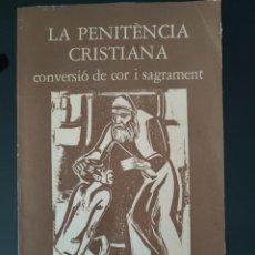 Libros de segunda mano: LA PENITÈNCIA CRISTIANA CONVERSIÓ DE COR I SAGRAMENT EDITORIAL BALMES SEGONA EDICIÓ 1973. Lote 296855128