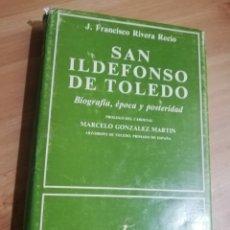 Libros de segunda mano: SAN ILDEFONSO DE TOLEDO. BIOGRAFÍA, ÉPOCA Y POSTERIDAD (J. FRANCISCO RIVERA RECIO). Lote 297108178