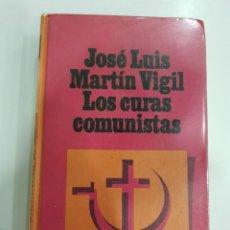 Libros de segunda mano: LOS CURAS COMUNISTAS. JOSE LUIS MARTIN VIGIL. CIRCULO DE LECTORES. 1968. Lote 297108693
