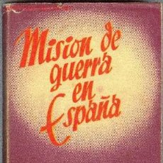 Libros de segunda mano: GUERRA, MEMORIAS, MISIÓN DE GUERRA EN ESPAÑA. Lote 26418252
