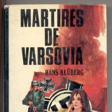 Libros de segunda mano: MÁRTIRES DE VARSOVIA-HANS KLÜBERG-(2ª GUERRA MUNDIAL,HITLER,NACISMO,NAZISMO,POLONIA).ENVÍO: 2,50 € *. Lote 26901244