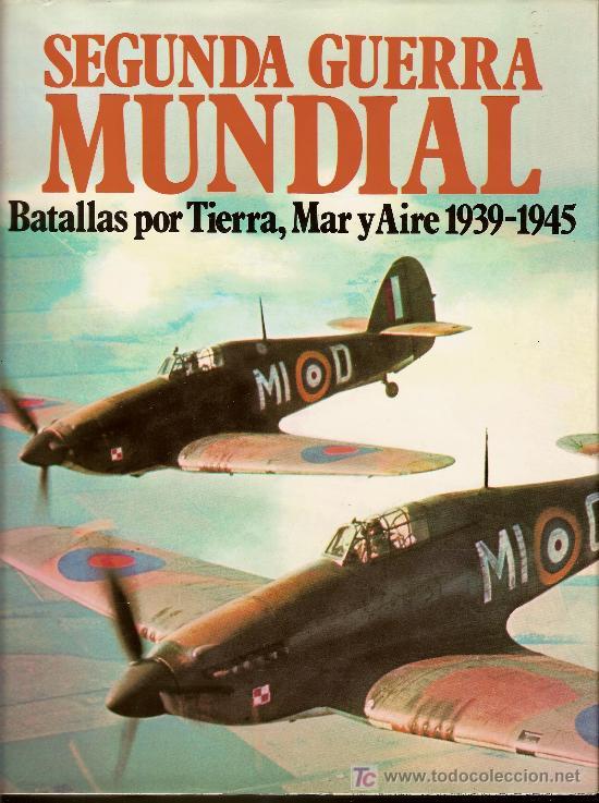 SEGUNDA GUERRA MUNDIAL (Libros de Segunda Mano - Historia - Segunda Guerra Mundial)