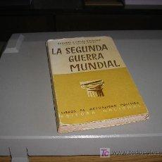 Libros de segunda mano: LA SEGUNDA GUERRA MUNDIAL (GENERAL VILLEGAS GARDOQUI Y JEFES DE ESTADO MAYOR). Lote 26289730