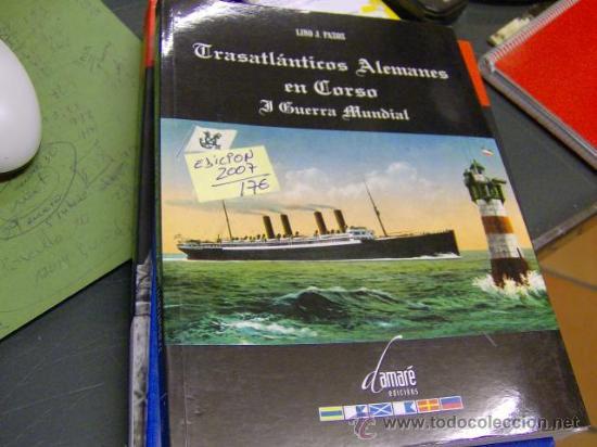 LINO PAZOS - TRASATLÁNTICOS ALEMANES EN CORSO Y SEGUNDA GUERRA MUNDIAL - EDI DAMARE 2007 PONTEVEDRA (Libros de Segunda Mano - Historia - Segunda Guerra Mundial)