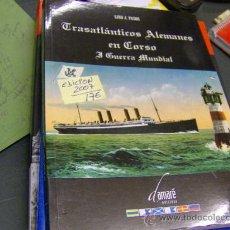 Libros de segunda mano: LINO PAZOS - TRASATLÁNTICOS ALEMANES EN CORSO Y SEGUNDA GUERRA MUNDIAL - EDI DAMARE 2007 PONTEVEDRA. Lote 276622358