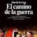 Libros de segunda mano: EL CAMINO DE LA GUERRA POR DAVID IRVING GASTOS DE ENVIO GRATIS SEGUNDA MUNDIAL. Lote 165054749