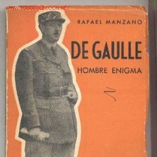 Libros de segunda mano - DE GAULLE, HOMBRE ENIGMA -Rafael Manzano- (1958). (Segunda Guerra Mundial, Francia). Envío: 2,50 € * - 27489002