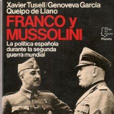 Libros de segunda mano: FRANCO Y MUSSOLINI. LA POLITICA ESPAÑOLA DURANTE LA SEGUNDA GUERRA MUNDIAL / X. TUSELL, G. GARCIA.. Lote 18719639