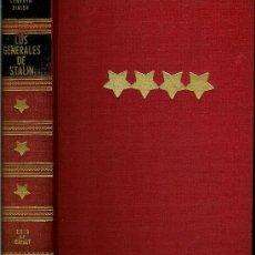 Libros de segunda mano: GENERALES DE STALIN, LOS. MEMORIAS DE MILITARES SOVIÉTICOS DE LA SEGUNDA GUERRA MUNDIAL.. Lote 26556707