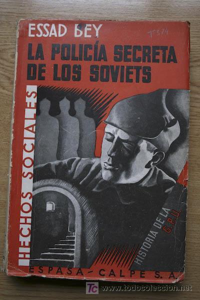 LA POLICÍA SECRETA DE LOS SOVIETS. HISTORIA DE LA G.P.U. (1917-1933). BEY (ESSAD) (Libros de Segunda Mano - Historia - Segunda Guerra Mundial)