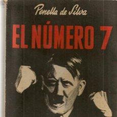 Libros de segunda mano: EL NUMERO 7 / PENELLA DE SILVA. BCN : EDIGE, S.A. 22X16CM. 376 P. NAZISMO. Lote 174526302