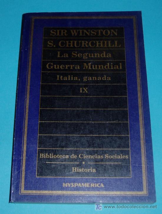 LA SEGUNDA GUERRA MUNDIAL. IX. ITALIA, GANADA. SIR WINSTON S. CHURCHILL. 1985. 252 PÁG. (Libros de Segunda Mano - Historia - Segunda Guerra Mundial)