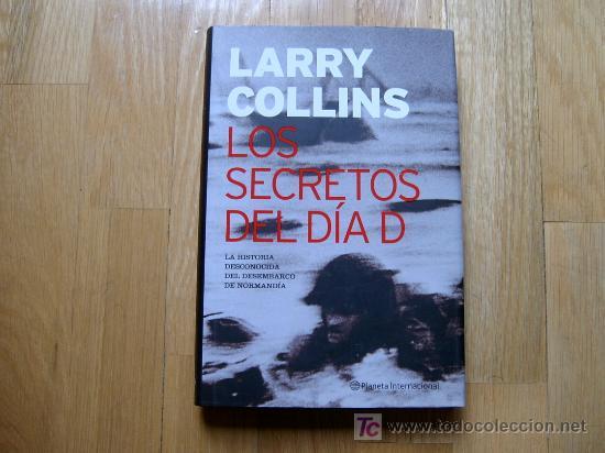 LOS SECRETOS DEL DÍA D - LARRY COLLINS (PLANETA, 1ª EDICIÓN 2004) *LIBROS JARIEGO* (Libros de Segunda Mano - Historia - Segunda Guerra Mundial)