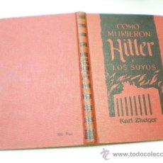 Libros de segunda mano: KARL ZHEIGER COMO MURIERON HITLER Y LOS SUYOS EDICIONES RODEGAR BARCELONA 1963. Lote 18128707