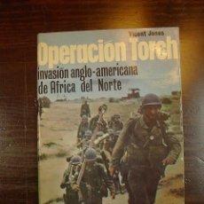Libros de segunda mano: OPERACION TORCH.INVASION ANGLO-AMERICANA DE AFRICA DEL NORTE, SAN MARTIN, CAMPAÑAS, Nº 5. Lote 18176207