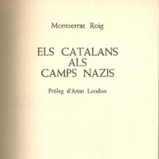 Libros de segunda mano: ELS CATALANS ALS CAMPS NAZIS / M. ROIG; PROL. A. LONDON. BCN : ED. 62, 1980. 25X17CM. 528 P.. Lote 25138451