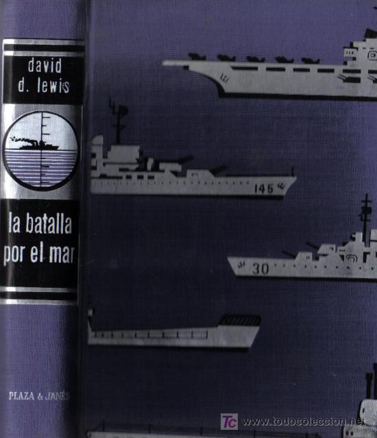LA BATALLA POR EL MAR - DE DAVID D. LEWIS - 2ª EDICIÓN - NOVIEMBRE 1964 (Libros de Segunda Mano - Historia - Segunda Guerra Mundial)