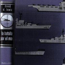 Libros de segunda mano: LA BATALLA POR EL MAR - DE DAVID D. LEWIS - 2ª EDICIÓN - NOVIEMBRE 1964. Lote 26992581