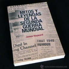 Libros de segunda mano: LIBRO MITOS Y LEYENDAS DE LA SEGUNDA GUERRA MUNDIAL - II HISTORIA HITLER CANARIS NAZIS HESS MISTERIO. Lote 26718246