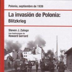 Libros de segunda mano: LA INVASION DE POLONIA: BLITZKRIEG. STEVEN J. ZALOGA Y HOWARD GERRARD. OSPREY PUBLISHING.. Lote 37044492