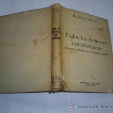 Libros de segunda mano: TODOS LOS HOMBRES SON HERMANOS BRADFORD SMITH AYACHUCO 1944 AB37939. Lote 22411667