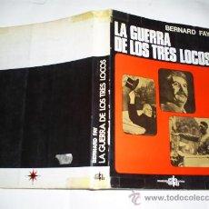 Libros de segunda mano: LA GUERRA DE LOS TRES LOCOS HITLER, STALIN, ROOSEVELT BERNARD FAY ORGANIZACIÓN SALA EDITORIAL 1974 R. Lote 22732534