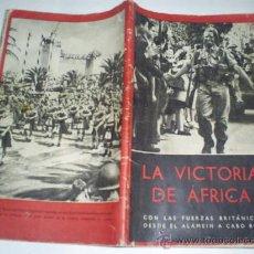 Libros de segunda mano: LA VICTORIA DE ÁFRICA CON LAS FUERZAS BRITÁNICAS DESDE EL ALAMEIN A CABO BON 1943 RM48527. Lote 23854556