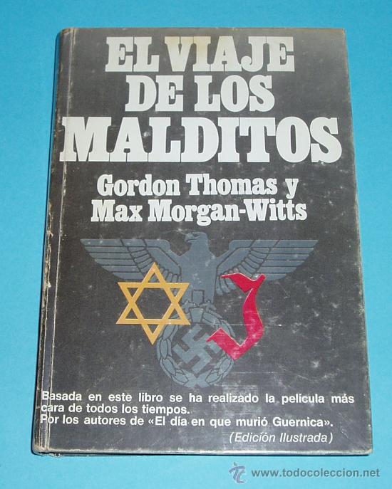 EL VIAJE DE LOS MALDITOS. LA TRAVESÍA DEL ST. LOUIS. G. THOMAS Y M. MORGAN-WITTS (Libros de Segunda Mano - Historia - Segunda Guerra Mundial)