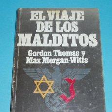 Libros de segunda mano: EL VIAJE DE LOS MALDITOS. LA TRAVESÍA DEL ST. LOUIS. G. THOMAS Y M. MORGAN-WITTS. Lote 24203386