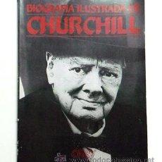 Libros de segunda mano: LIBRO WINSTON CHURCHILL BIOGRAFÍA ILUSTRADA - GUERRA MUNDIAL POLÍTICO REINO UNIDO POLÍTICA ORBIS. Lote 24961572