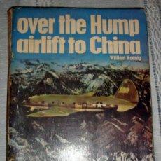Libros de segunda mano: TRANSPORTE AÉREO DE CHINA EN LA SEGUNDA GUERRA MUNDIAL WILLIAM KOENIG 1972. Lote 104423534