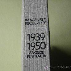 Libros de segunda mano: 1939 - 1950 AÑOS DE PENITENCIA...2 TOMOS CON VINILOS DE VOCES HISTORICAS DE LA EPOCA Y MAS... . Lote 99652942