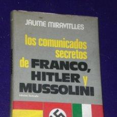 Libros de segunda mano: LOS COMUNICADOS SECRETOS DE FRANCO, HITLER Y MUSSOLINI.. Lote 26607822