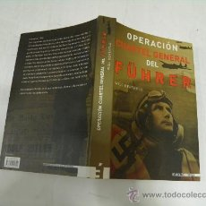 Libros de segunda mano: OPERACIÓN CUARTEL GENERAL DEL FÜHRER. WILL BERTHOLD INÈDITA EDITORES, 2008 RM35814. . Lote 27889205
