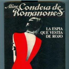 Libros de segunda mano: ALINE - CONDESA DE ROMANONES - LA ESPIA QUE VESTIA DE ROJO (1ª EDICIÓN 1987). Lote 27947644