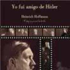 Libros de segunda mano: YO FUI AMIGO DE HITLER HEINRICH HOFFMANN, GASTOS DE ENVIO GRATIS. Lote 204671762