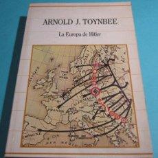 Libros de segunda mano: LA EUROPA DE HITLER. ARNOLD J. TOYNBEE. Lote 28441228