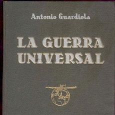 Libros de segunda mano: LA GUERRA UNIVERSAL TOMO II POR ANTONIO GUARDIOLA, EDITORIAL MEDITERRANEO. Lote 28530519