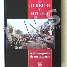 Libros de segunda mano: LIBRO A LA CONQUISTA DE UN IMPERIO EL III REICH HITLER NAZIS II GUERRA MUNDIAL TIME LIFE FOLIO FOTOS. Lote 28787810