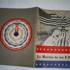 Libros de segunda mano: LA MARINA DE LOS E.E.U.U. PUBLICADO POR LOS ESTADOS UNIDOS DE NORTEAMÉRICA C. 1945 RM53531. Lote 28860892