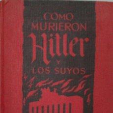 Libros de segunda mano: COMO MURIERON HITLER Y LOS SUYOS. ZHEIGER KARL. 1963. Lote 29174813