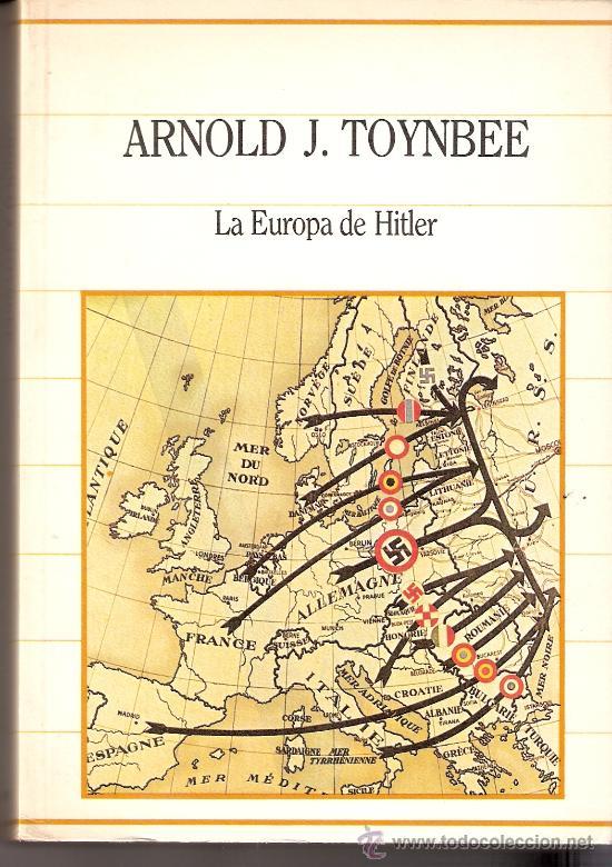 LA EUROPA DE HITLER. ARNOLD J. TOYNBEE. SARPE. BIBLIOTECA DE LA HISTORIA. 1985. (Libros de Segunda Mano - Historia - Segunda Guerra Mundial)