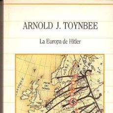 Libros de segunda mano: LA EUROPA DE HITLER. ARNOLD J. TOYNBEE. SARPE. BIBLIOTECA DE LA HISTORIA. 1985.. Lote 30054148