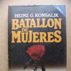 Libros de segunda mano: LIBRO BATALLON DE MUJERES - HEINZ G KONSALIK ( NUEVO Y PRECINTADO ) PLAZA & JANES. Lote 30905234