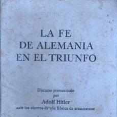 Libros de segunda mano: MINI LIBRO LA FE DE ALEMANIA EN EL TRIUNFO - 1940 DIRCURSO DEL LIDER ALEMAN. Lote 31219846