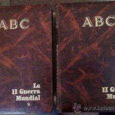 Libros de segunda mano: LA SEGUNDA GUERRA MUNDIAL, COLECCIONABLE DE ABC, 2 TOMOS COMPLETOS Y ENCUADERNADOS, ENVIO GRATIS. Lote 45153203
